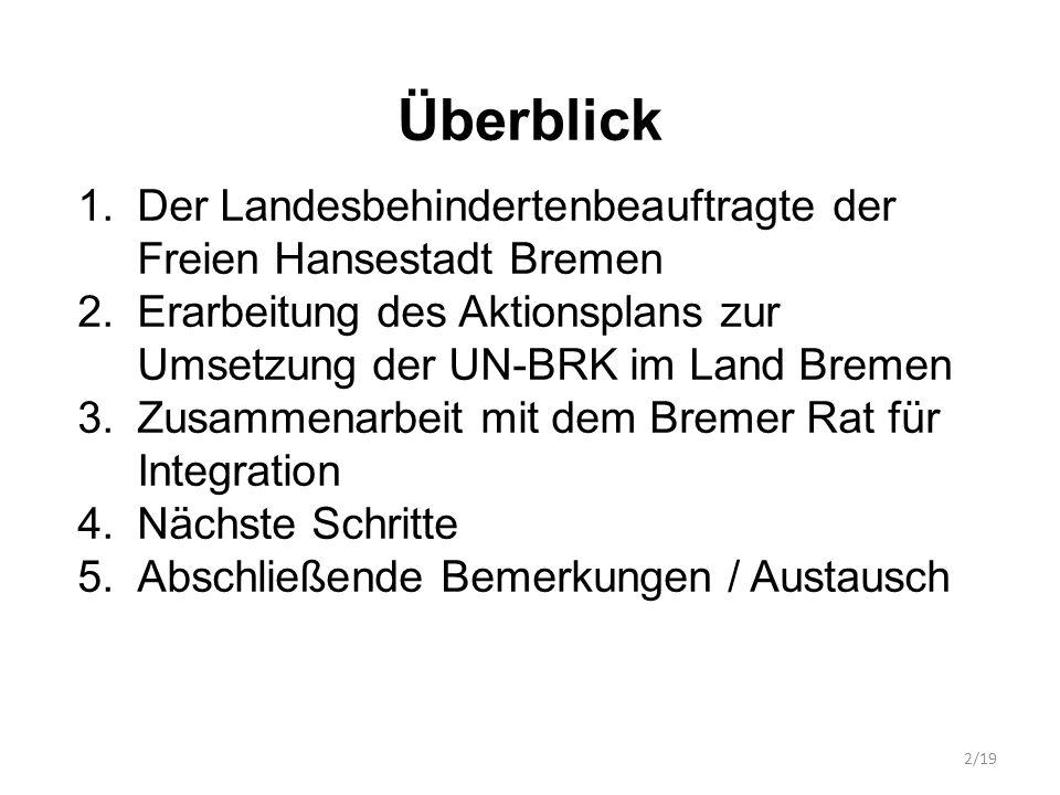 Überblick Der Landesbehindertenbeauftragte der Freien Hansestadt Bremen. Erarbeitung des Aktionsplans zur Umsetzung der UN-BRK im Land Bremen.