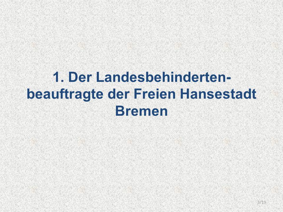 1. Der Landesbehinderten-beauftragte der Freien Hansestadt Bremen