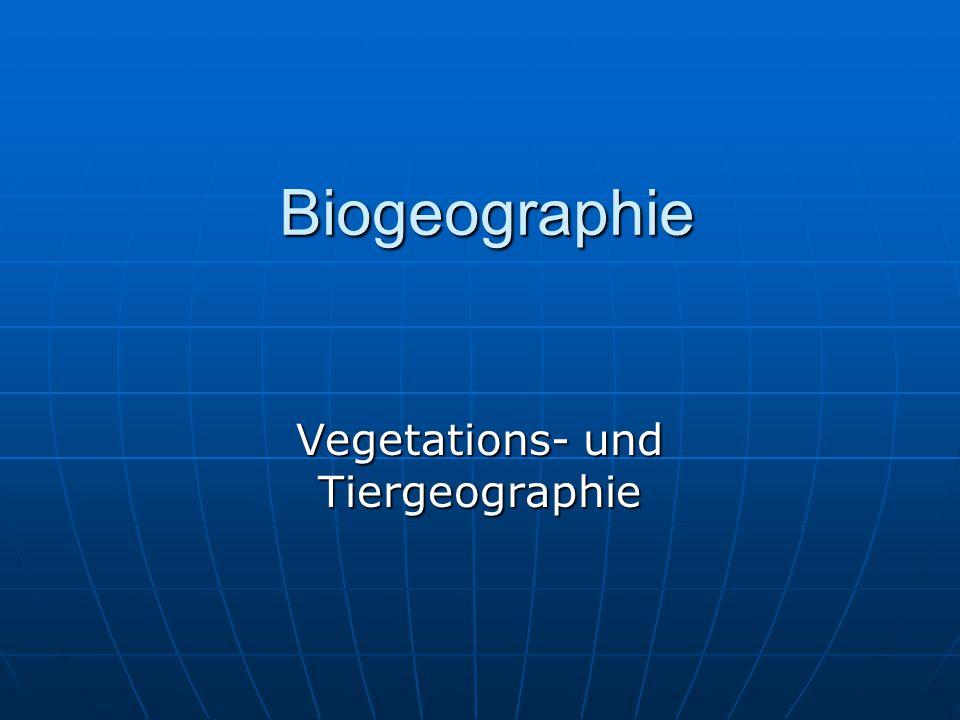 Vegetations- und Tiergeographie