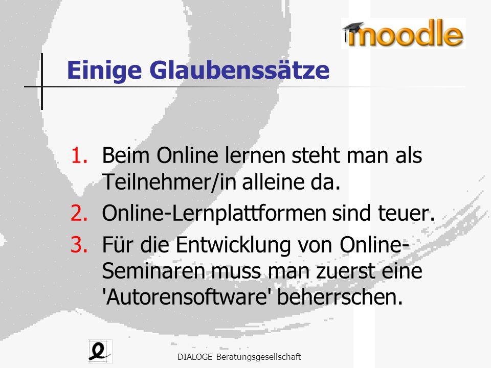 Einige Glaubenssätze Beim Online lernen steht man als Teilnehmer/in alleine da. Online-Lernplattformen sind teuer.