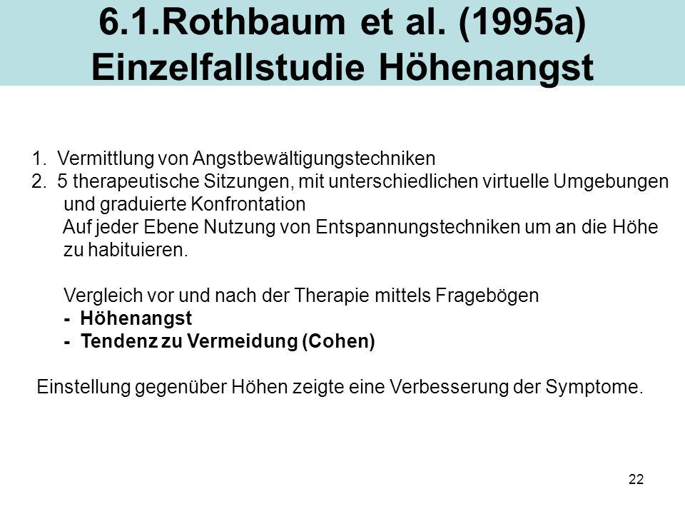 6.1.Rothbaum et al. (1995a) Einzelfallstudie Höhenangst