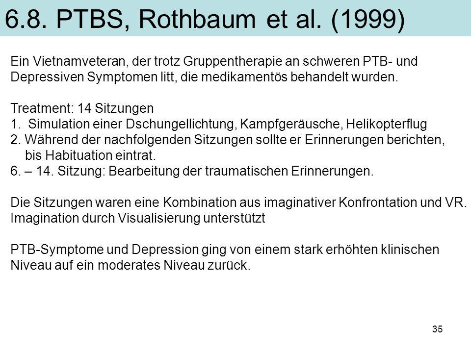 6.8. PTBS, Rothbaum et al. (1999) Ein Vietnamveteran, der trotz Gruppentherapie an schweren PTB- und.