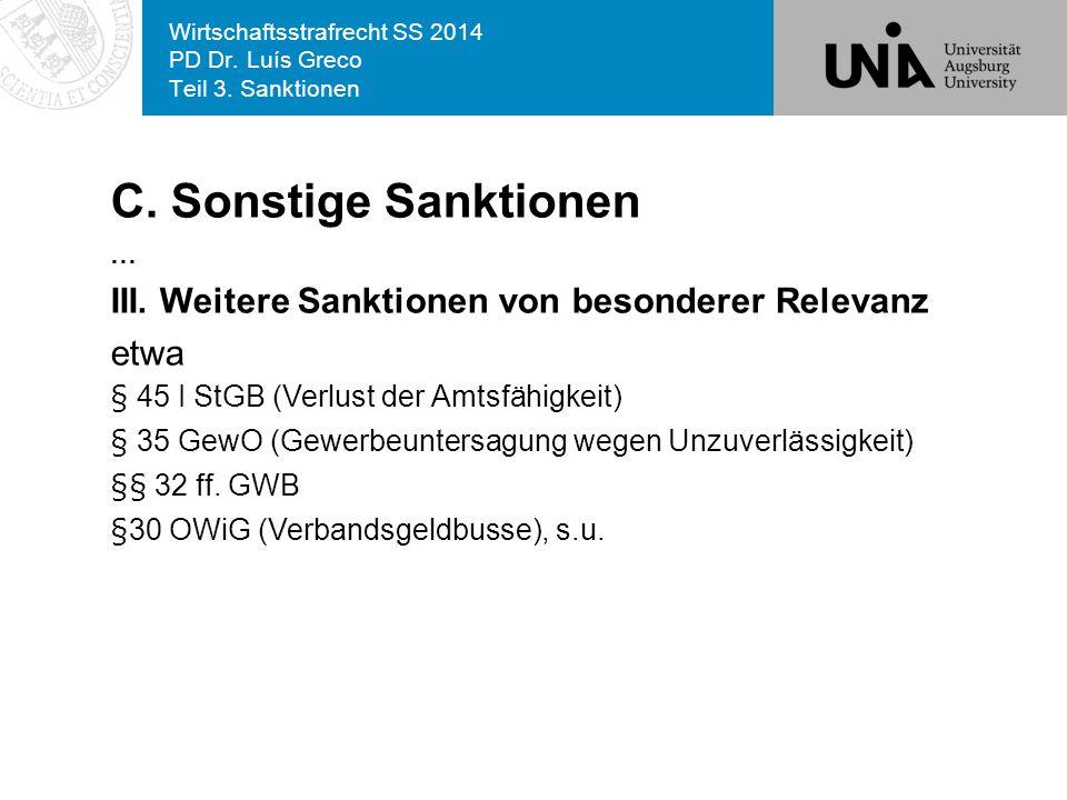 Wirtschaftsstrafrecht SS 2014 PD Dr. Luís Greco Teil 3. Sanktionen