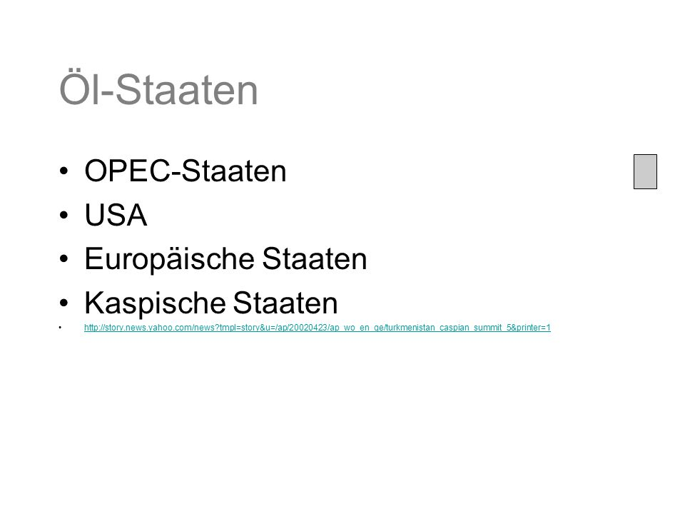 Öl-Staaten OPEC-Staaten USA Europäische Staaten Kaspische Staaten