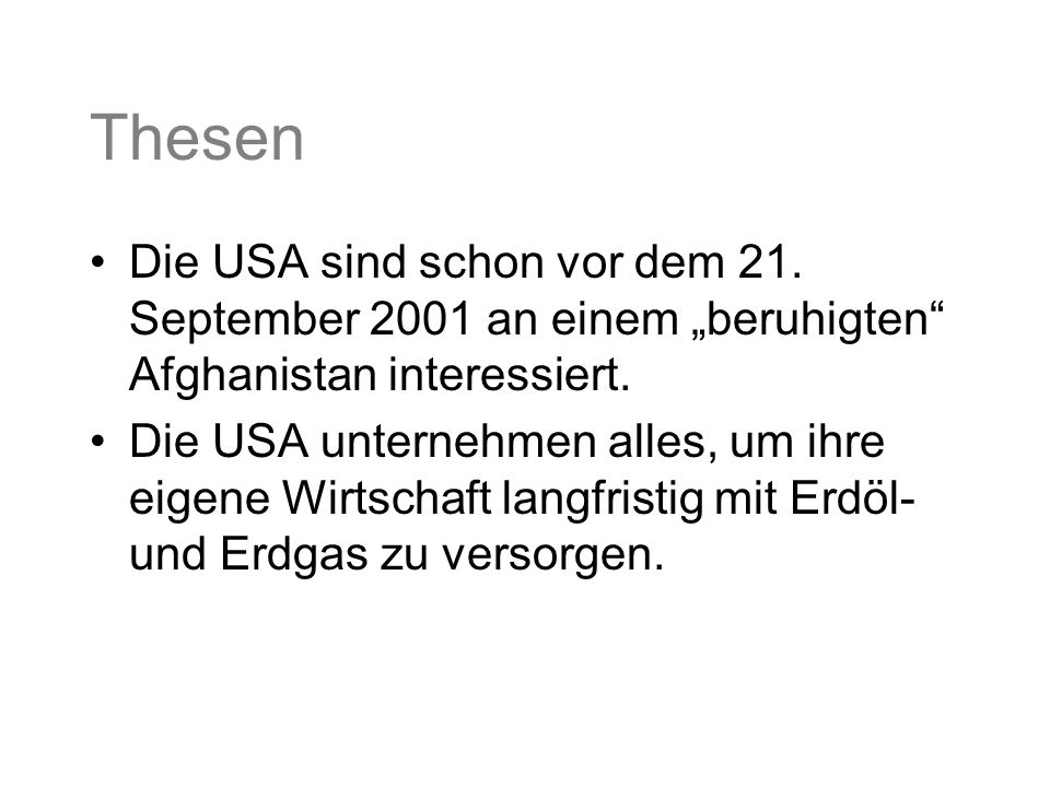 """Thesen Die USA sind schon vor dem 21. September 2001 an einem """"beruhigten Afghanistan interessiert."""