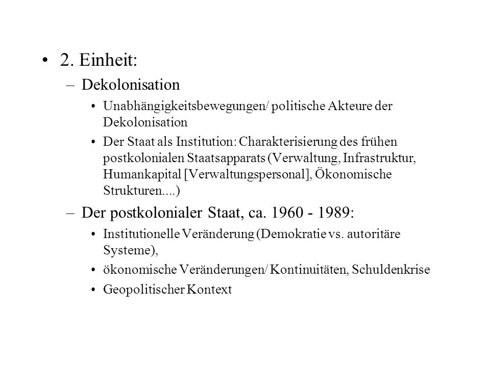 2. Einheit: Dekolonisation Der postkolonialer Staat, ca. 1960 - 1989:
