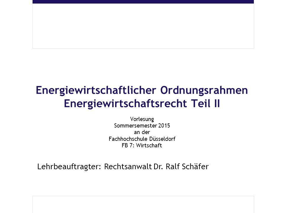 Energiewirtschaftlicher Ordnungsrahmen Energiewirtschaftsrecht Teil II