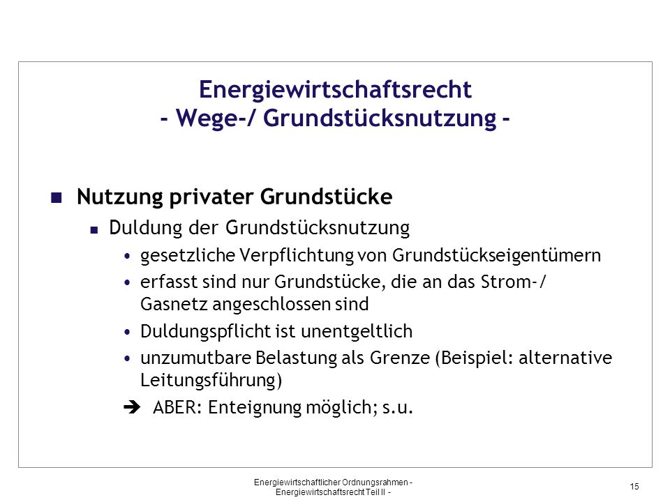 Energiewirtschaftsrecht - Wege-/ Grundstücksnutzung -