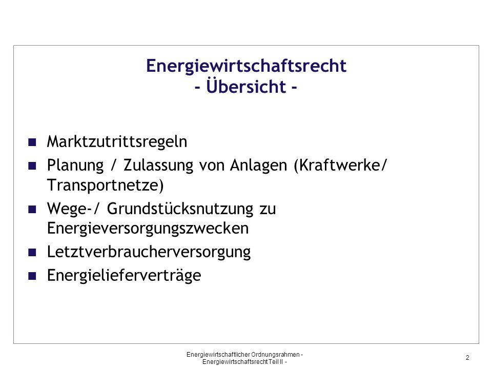 Energiewirtschaftsrecht - Übersicht -
