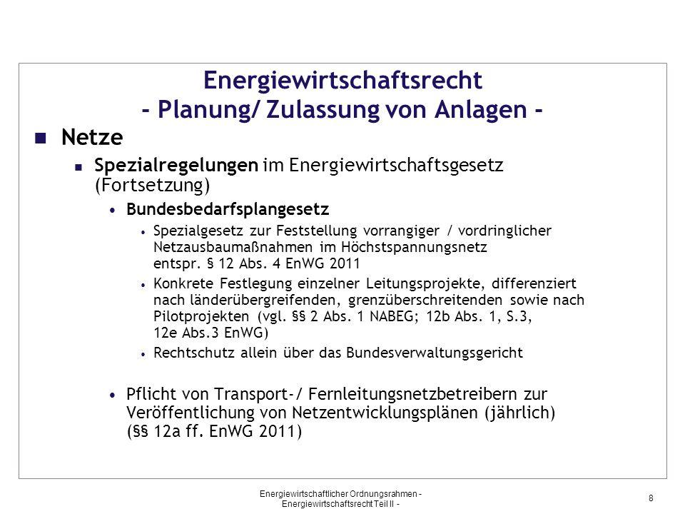 Energiewirtschaftsrecht - Planung/ Zulassung von Anlagen -