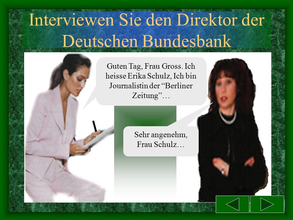 Interviewen Sie den Direktor der Deutschen Bundesbank