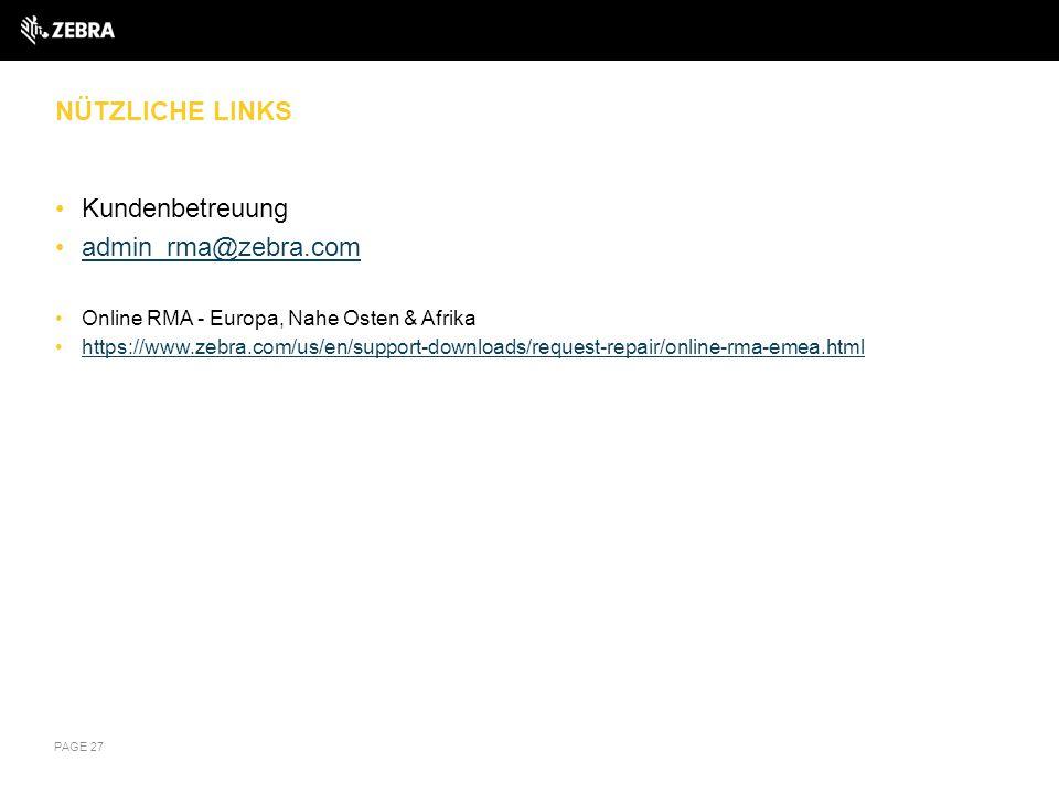 NÜTZLICHE LINKS Kundenbetreuung admin_rma@zebra.com