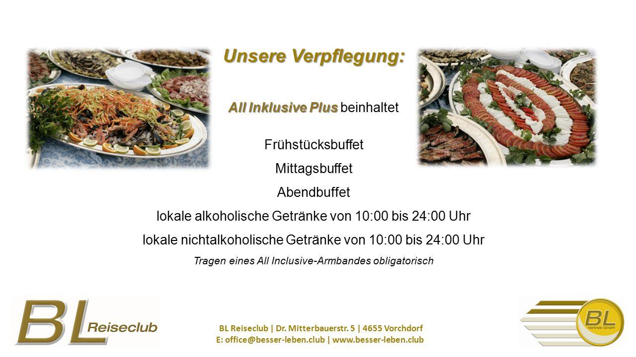 Unsere Verpflegung: All Inklusive Plus beinhaltet Frühstücksbuffet Mittagsbuffet Abendbuffet lokale alkoholische Getränke von 10:00 bis 24:00 Uhr lokale nichtalkoholische Getränke von 10:00 bis 24:00 Uhr Tragen eines All Inclusive-Armbandes obligatorisch