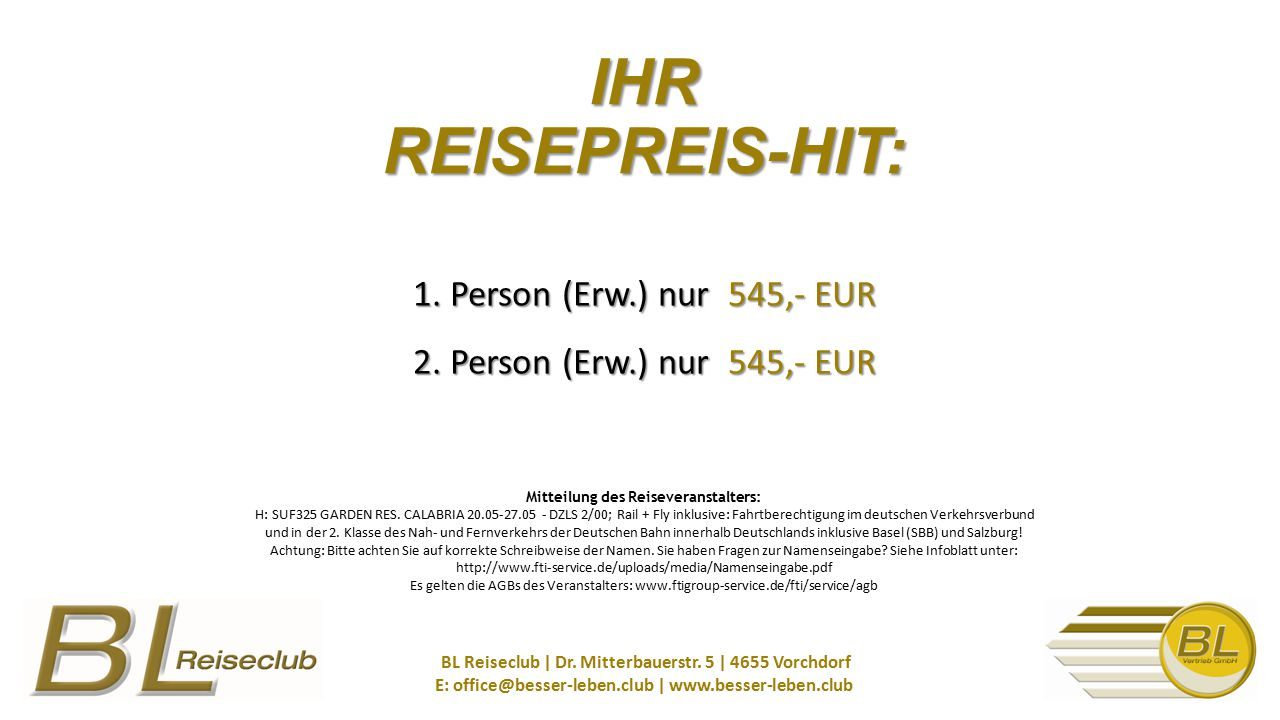 1. Person (Erw.) nur 545,- EUR 2. Person (Erw.) nur 545,- EUR