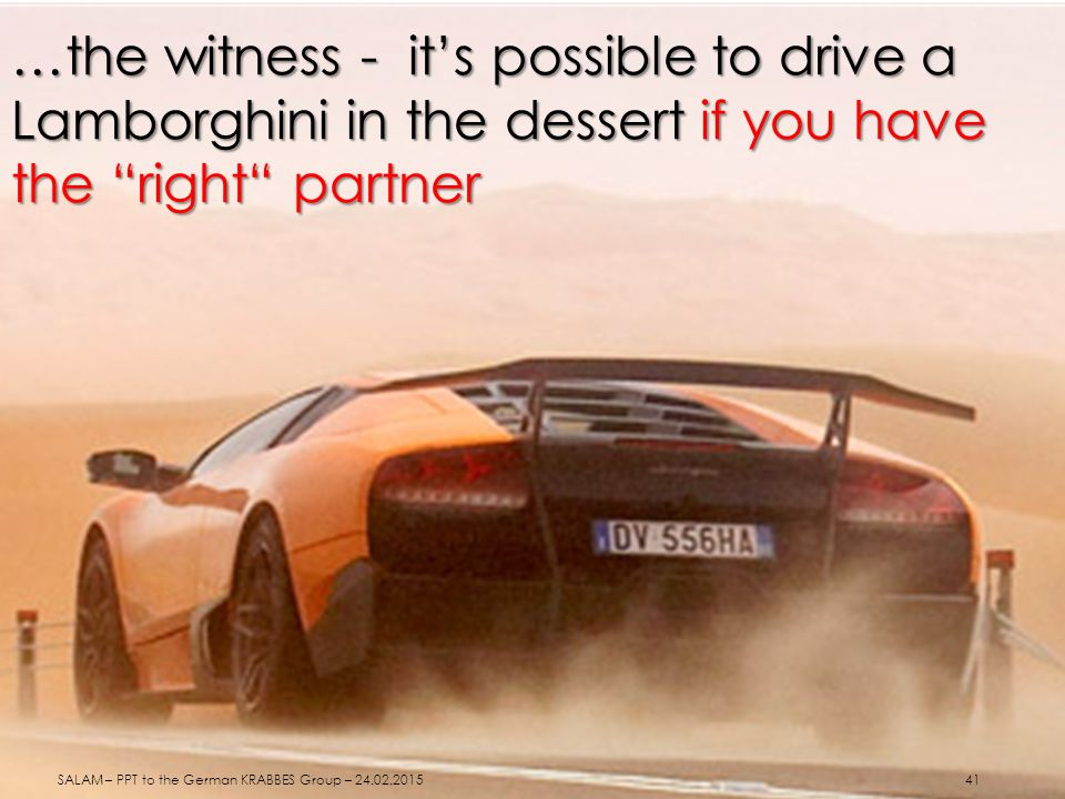 …the witness - it's possible to drive a Lamborghini in the dessert if you have the right partner