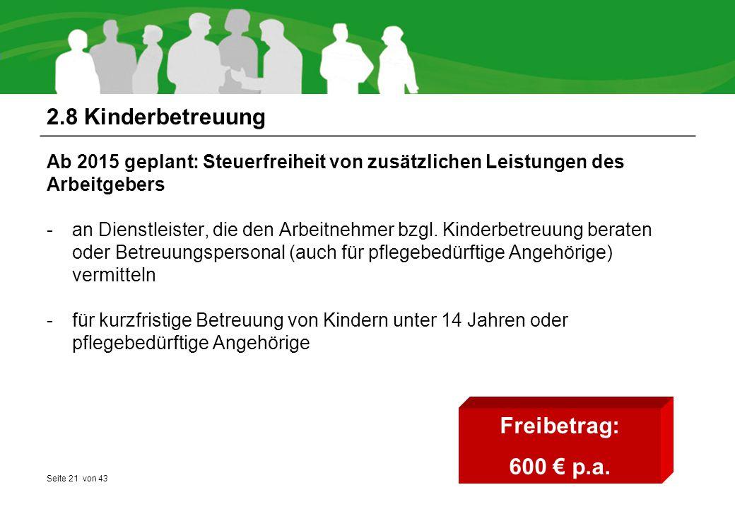 2.8 Kinderbetreuung Freibetrag: 600 € p.a.