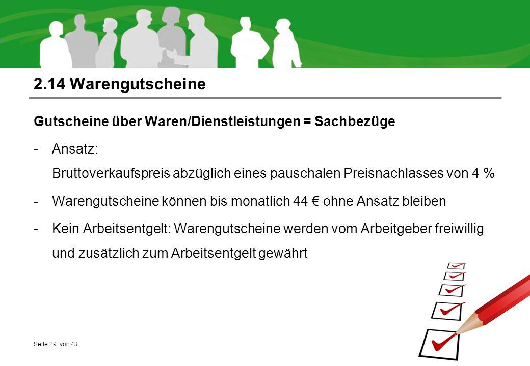 2.14 Warengutscheine Gutscheine über Waren/Dienstleistungen = Sachbezüge.