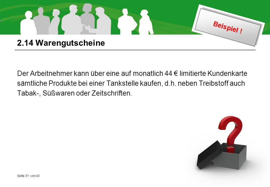 2.14 Warengutscheine Der Arbeitnehmer kann über eine auf monatlich 44 € limitierte Kundenkarte.