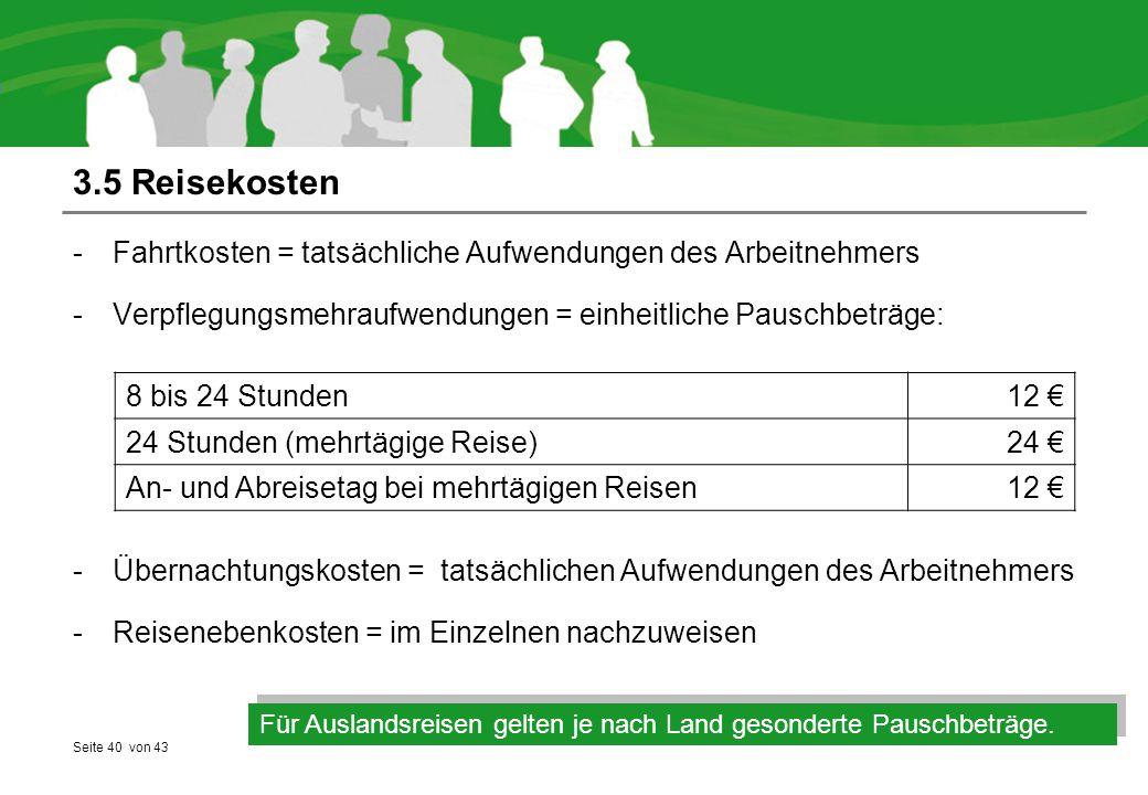 3.5 Reisekosten Fahrtkosten = tatsächliche Aufwendungen des Arbeitnehmers. Verpflegungsmehraufwendungen = einheitliche Pauschbeträge: