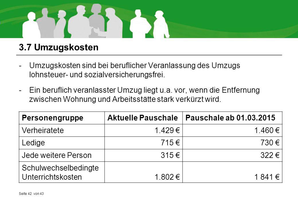 3.7 Umzugskosten Umzugskosten sind bei beruflicher Veranlassung des Umzugs lohnsteuer- und sozialversicherungsfrei.