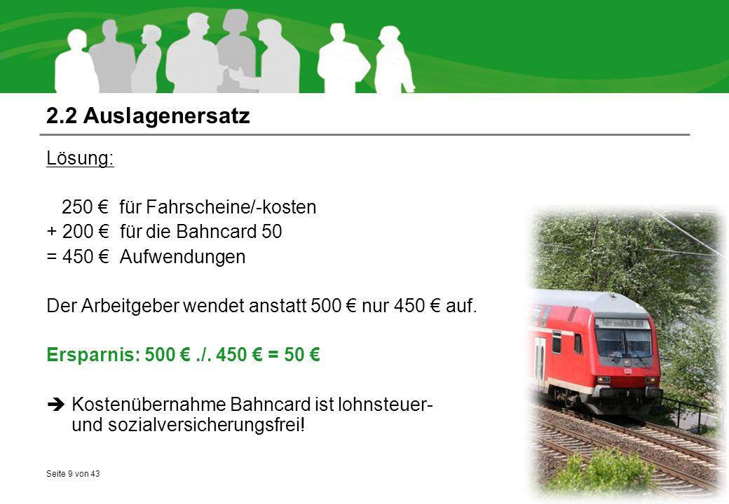 2.2 Auslagenersatz Lösung: 250 € für Fahrscheine/-kosten