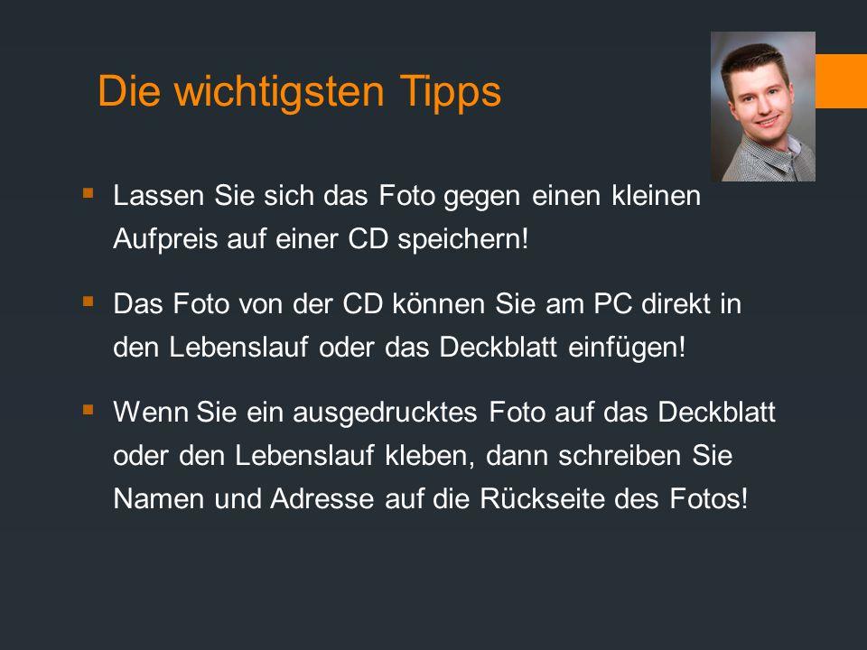 Die wichtigsten Tipps Lassen Sie sich das Foto gegen einen kleinen Aufpreis auf einer CD speichern!