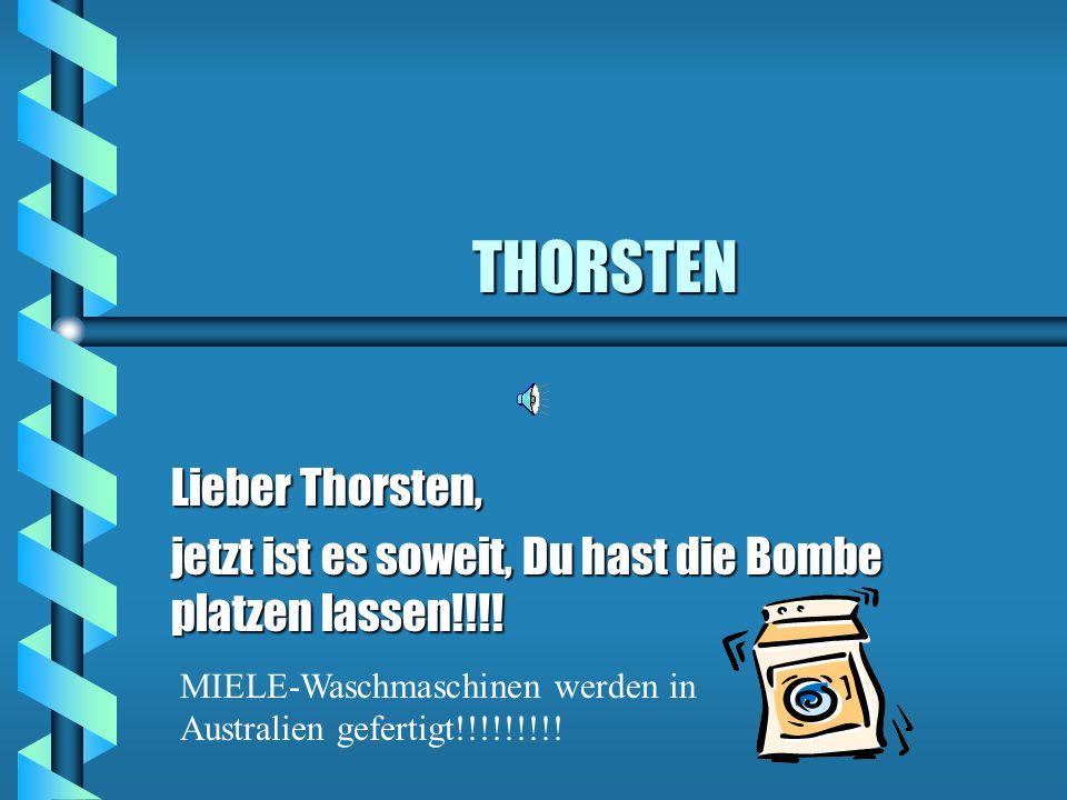 THORSTEN Lieber Thorsten,