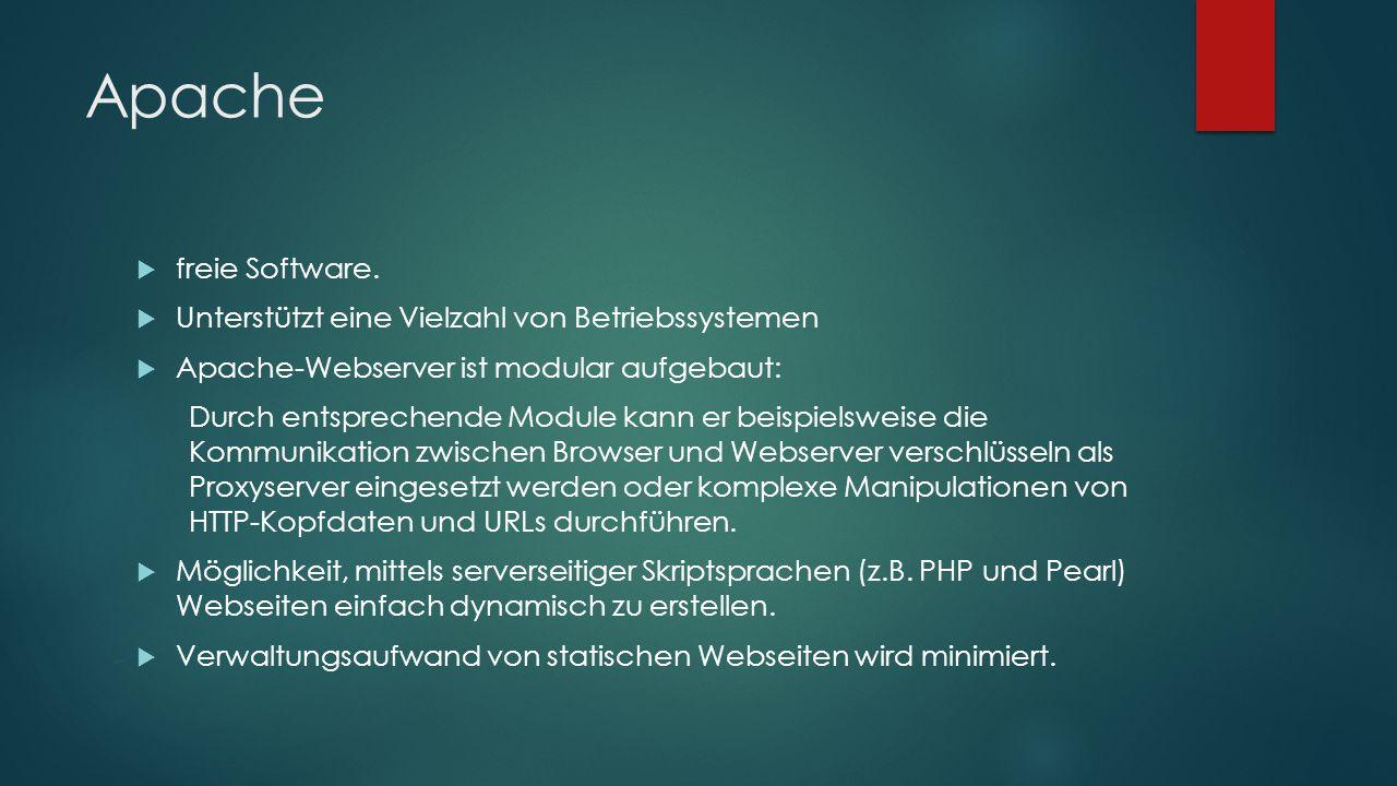 Apache freie Software. Unterstützt eine Vielzahl von Betriebssystemen
