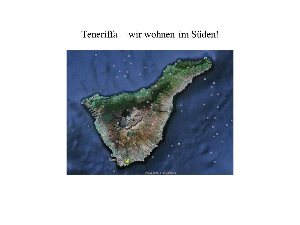 Teneriffa – wir wohnen im Süden!