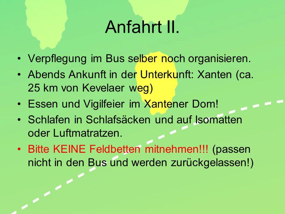 Anfahrt II. Verpflegung im Bus selber noch organisieren.