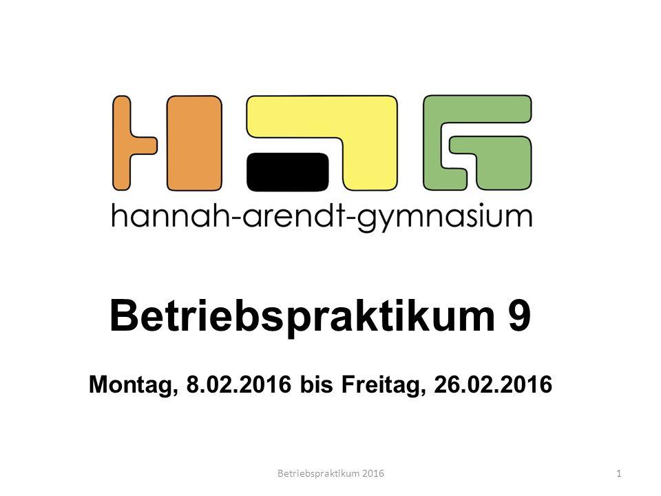 Betriebspraktikum 9 Montag, 8.02.2016 bis Freitag, 26.02.2016