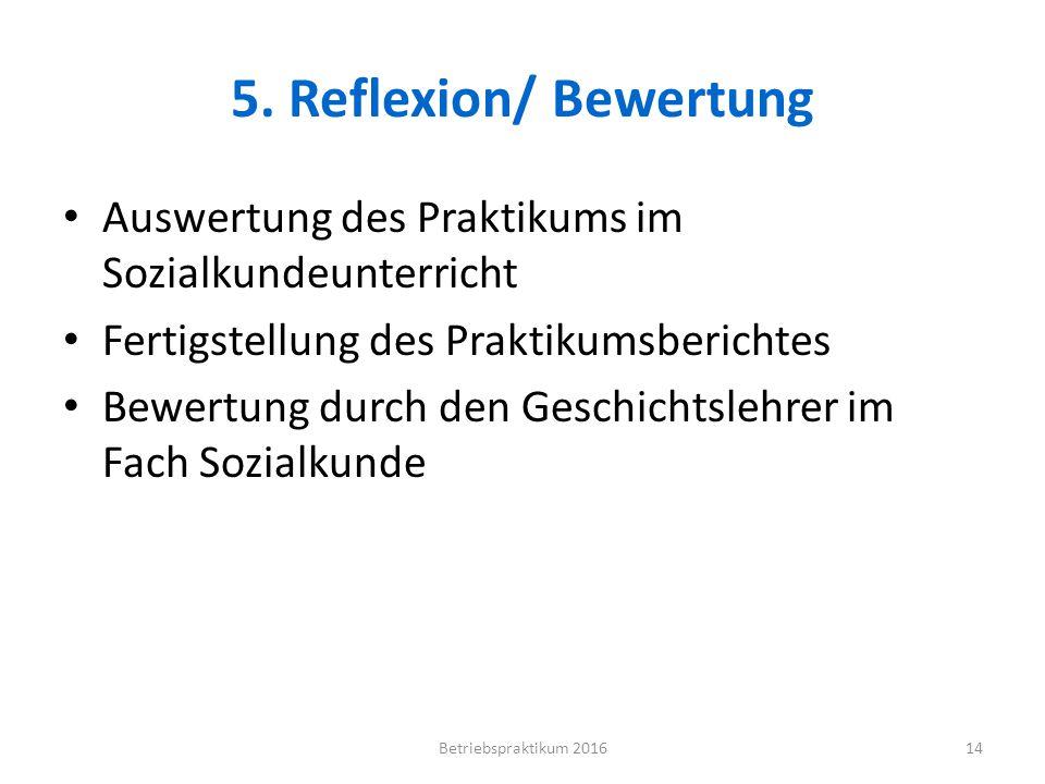 5. Reflexion/ Bewertung Auswertung des Praktikums im Sozialkundeunterricht. Fertigstellung des Praktikumsberichtes.