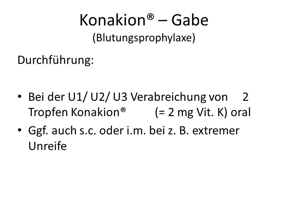 Konakion® – Gabe (Blutungsprophylaxe)