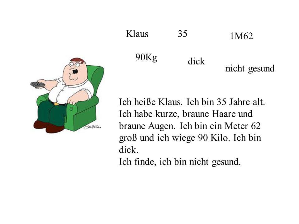 Klaus 35. 1M62. 90Kg. dick. nicht gesund. Ich heiße Klaus. Ich bin 35 Jahre alt. Ich habe kurze, braune Haare und.