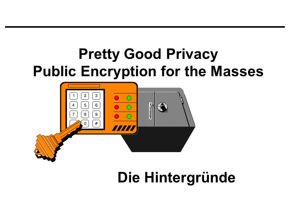 Pretty Good Privacy Public Encryption for the Masses