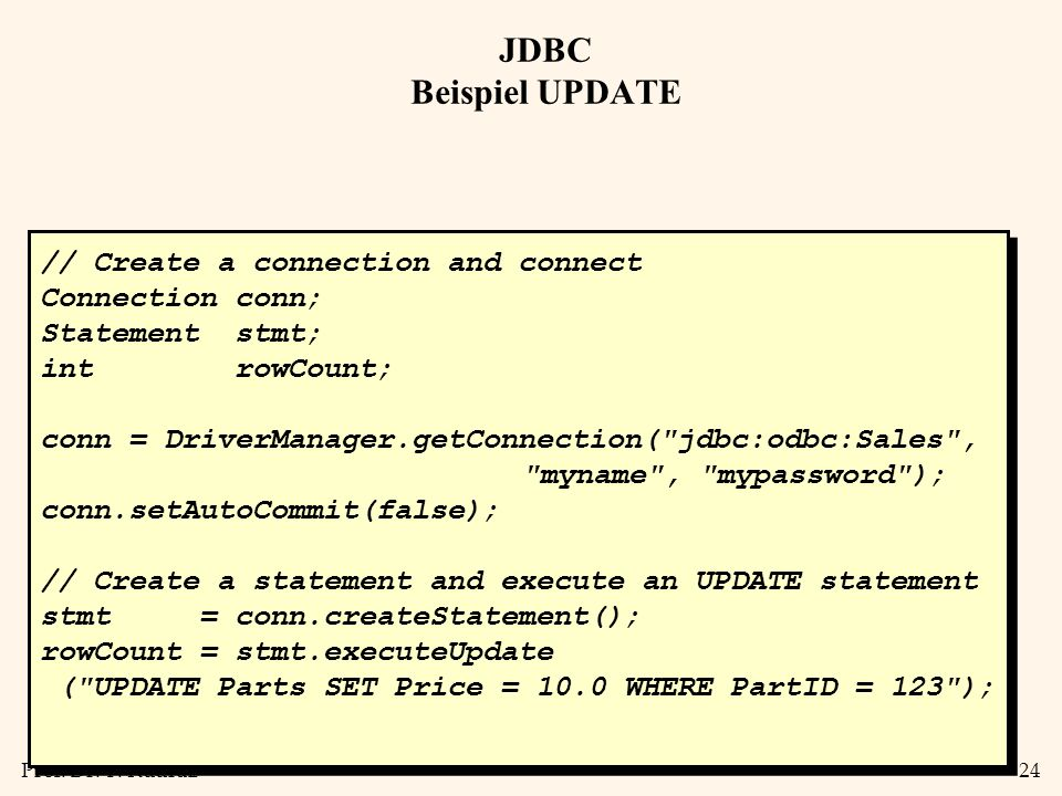 JDBC Beispiel UPDATE // Create a connection and connect