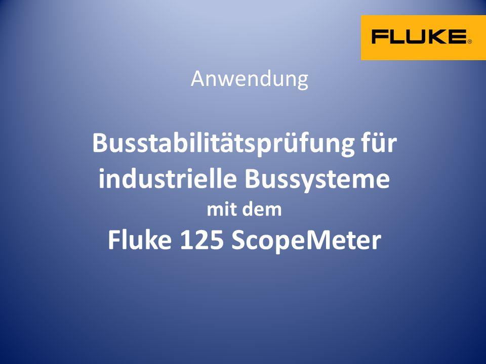 Anwendung Busstabilitätsprüfung für industrielle Bussysteme mit dem Fluke 125 ScopeMeter