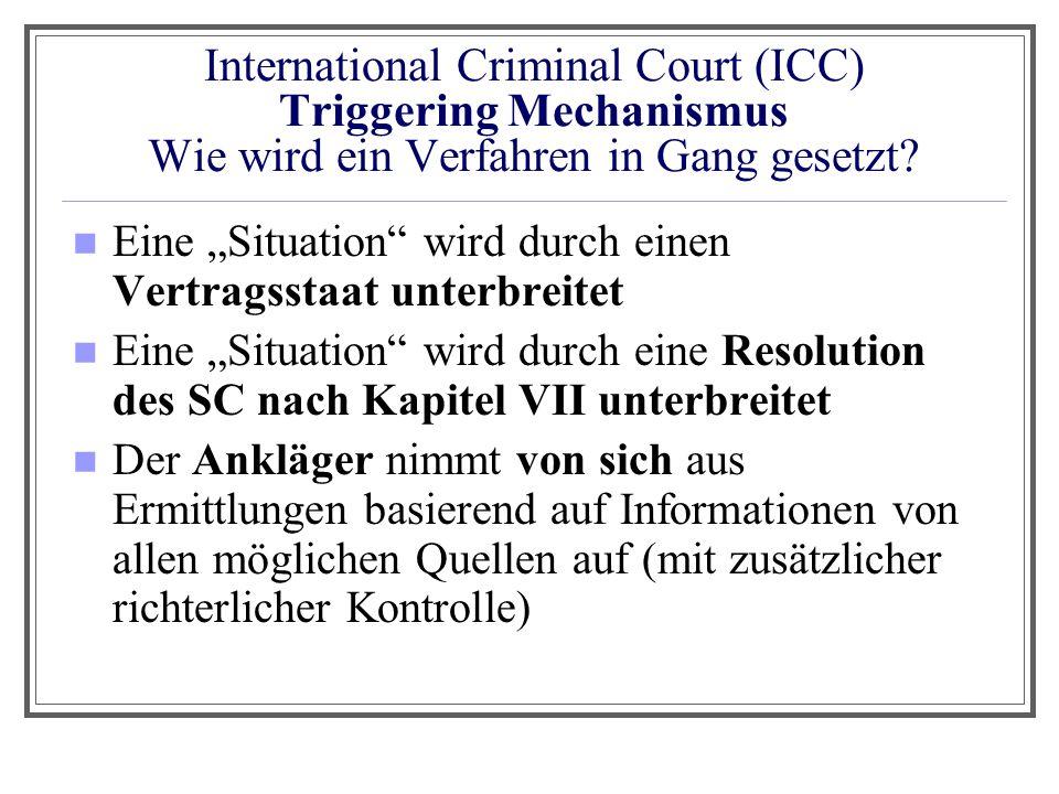 International Criminal Court (ICC) Triggering Mechanismus Wie wird ein Verfahren in Gang gesetzt
