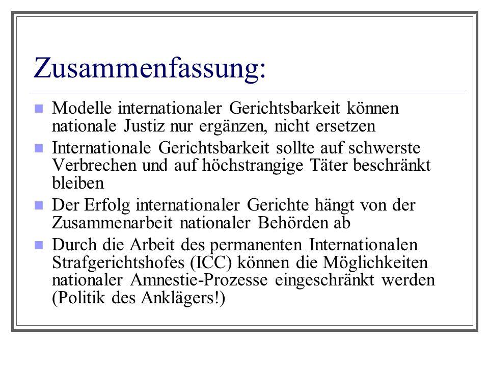 Zusammenfassung: Modelle internationaler Gerichtsbarkeit können nationale Justiz nur ergänzen, nicht ersetzen.