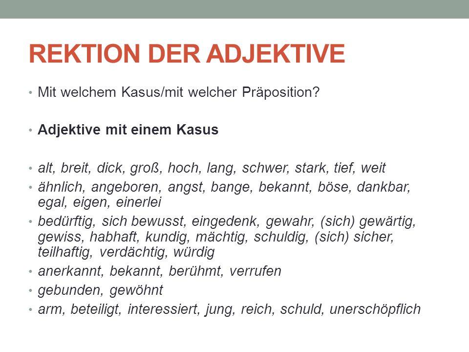REKTION DER ADJEKTIVE Mit welchem Kasus/mit welcher Präposition
