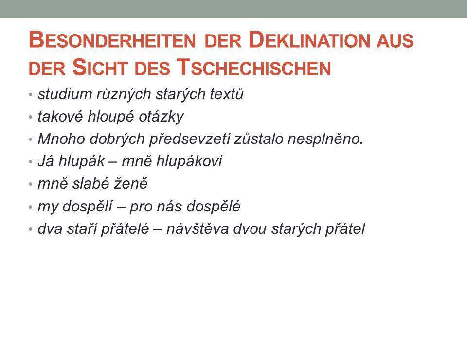 Besonderheiten der Deklination aus der Sicht des Tschechischen