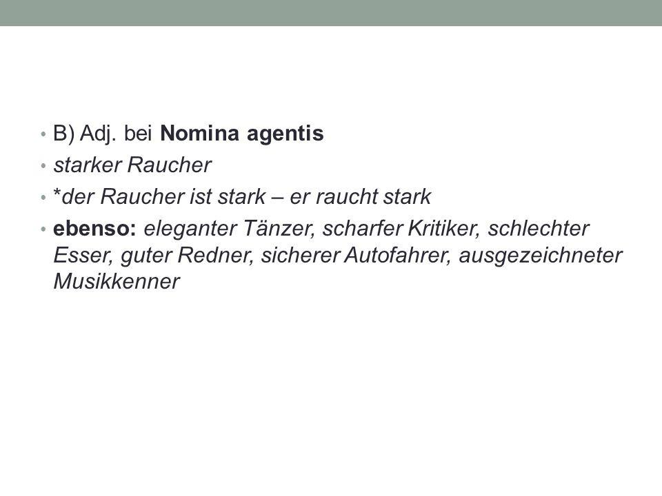 B) Adj. bei Nomina agentis