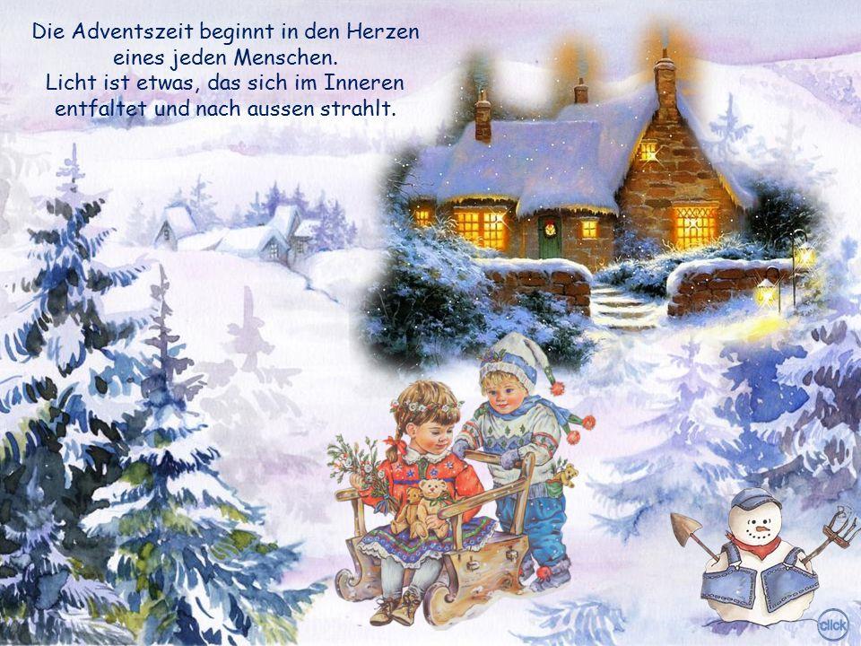 Die Adventszeit beginnt in den Herzen eines jeden Menschen