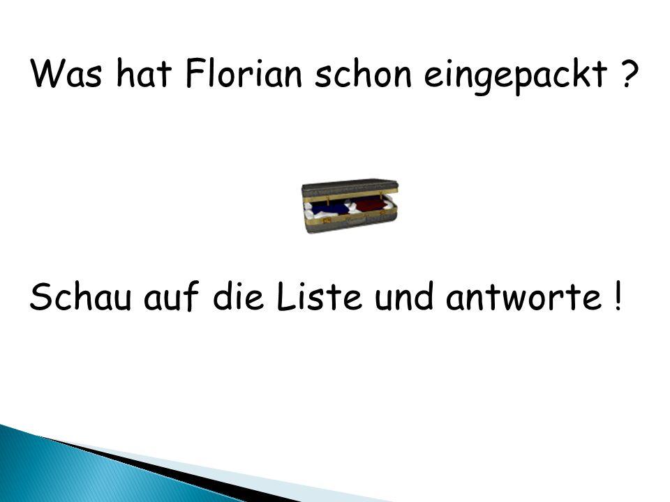 Was hat Florian schon eingepackt