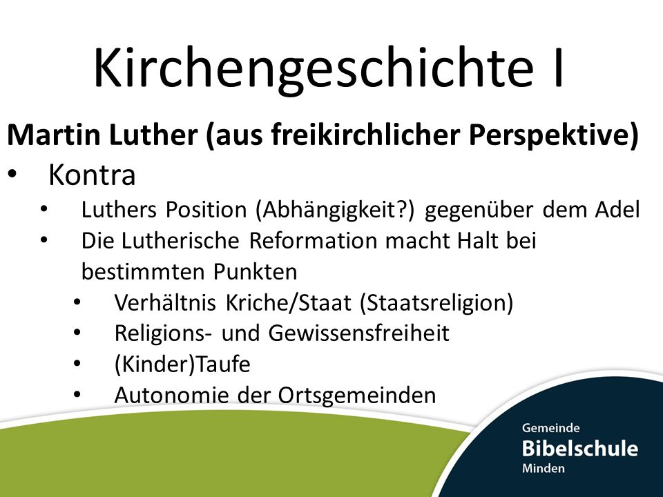 Kirchengeschichte I Martin Luther (aus freikirchlicher Perspektive)