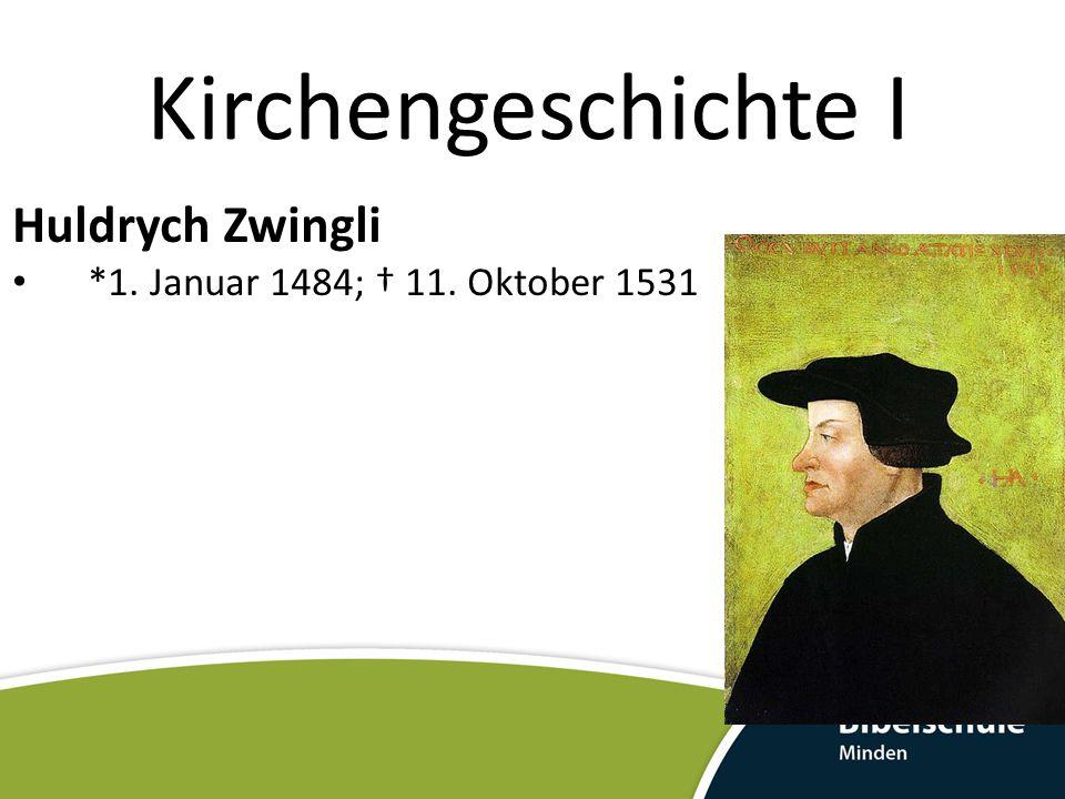 Kirchengeschichte I Huldrych Zwingli