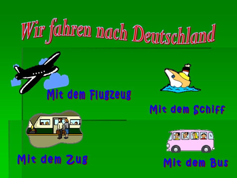 Wir fahren nach Deutschland Wir fahren nach Deutschland
