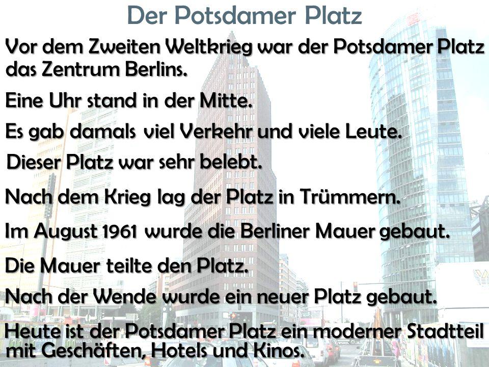 Der Potsdamer Platz Vor dem Zweiten Weltkrieg war der Potsdamer Platz