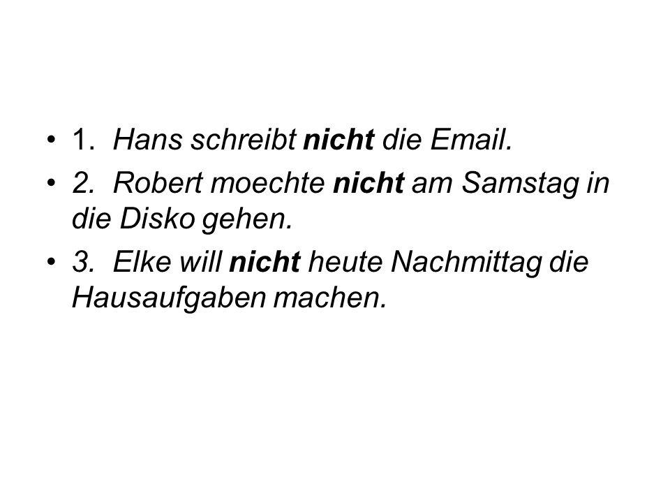 1. Hans schreibt nicht die Email.