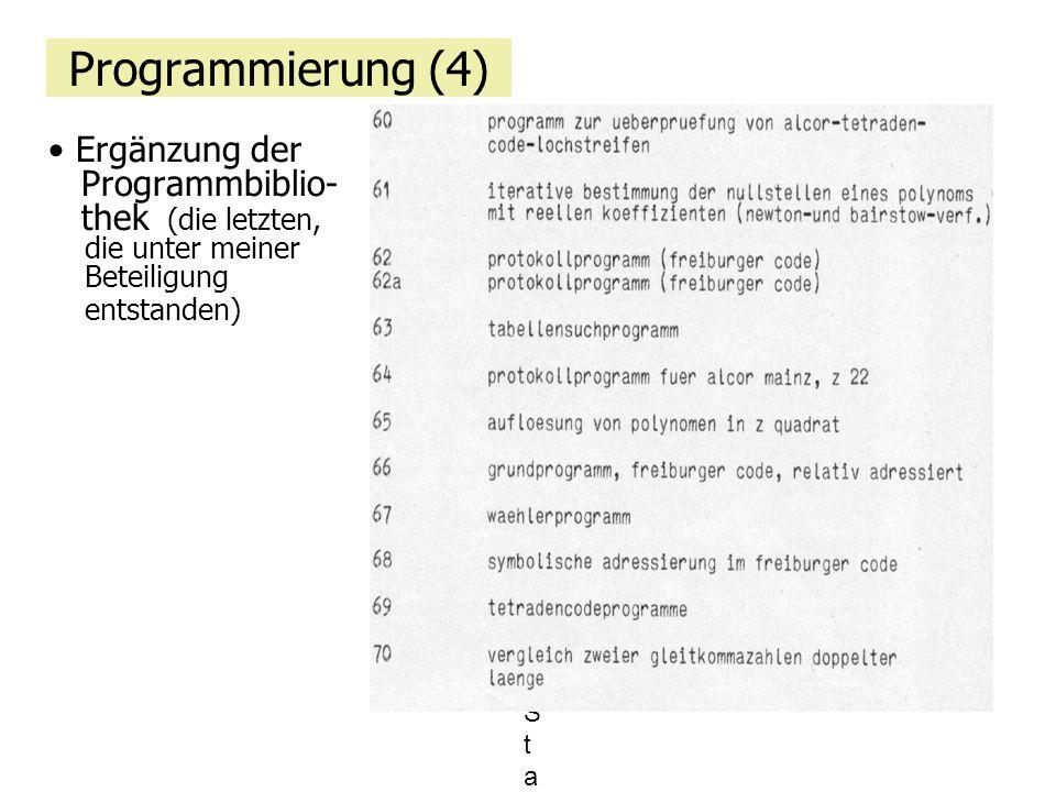 Programmierung (4) Ergänzung der Programmbiblio- thek (die letzten, die unter meiner Beteiligung entstanden)